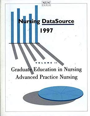 Nursing Data Source 1997, Volume II: Graduate Education in Nursing, Advanced Practice Nursing 9780763709396