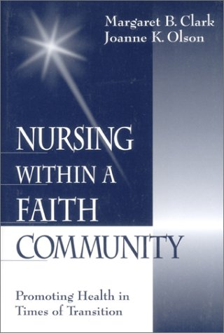 Nursing Within a Faith Community: Promoting Health in Times of Transition 9780761912101