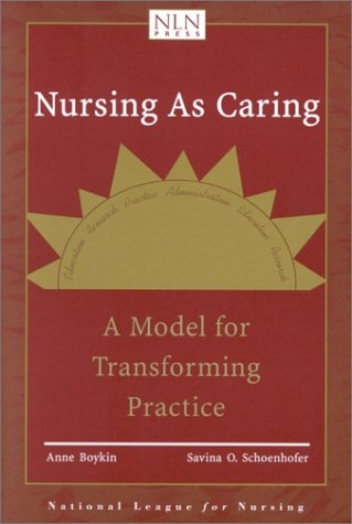 Nursing as Caring: A Model for Transforming Practice 9780763716431