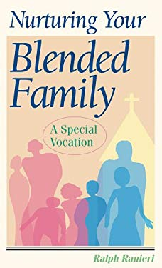 Nurturing Your Blended Family: A Special Vocation 9780764811449