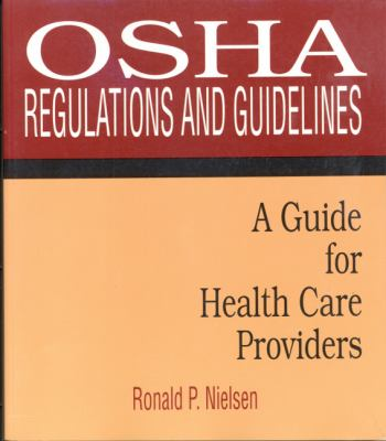 OSHA Regulations and Guidelines: A Guide for Health Care Providers 9780766804784