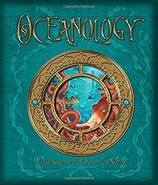 Oceanology: The True Account of the Voyage of the Nautilus 9780763642907