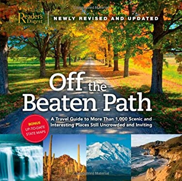 Off the Beaten Path: A Travel Guide to More Than 1,000 Scenic and Interesting Places Still Uncrowded and Inviting 9780762107940
