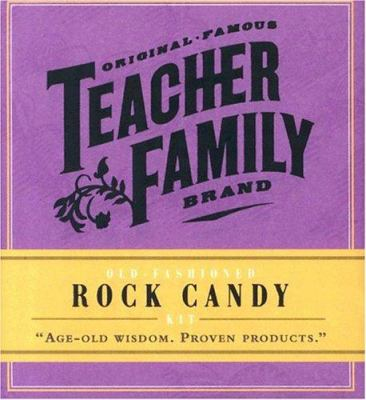 Old-Fashioned Rock Candy Kit [With Sticks, Wrappers, Twist-Tie Closures, and Labels] 9780762418701