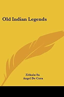 Old Indian Legends 9780766188877