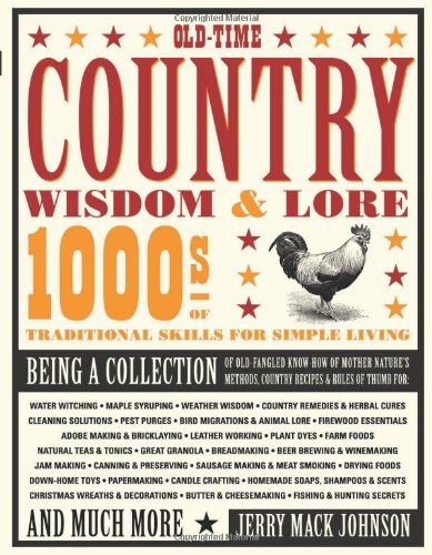 Old-Time Country Wisdom & Lore: 1000s of Traditional Skills for Simple Living 9780760340011