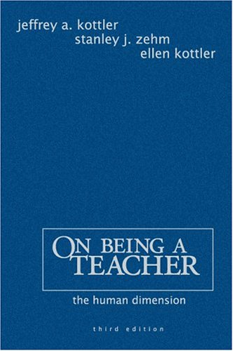 On Being a Teacher: The Human Dimension 9780761939436