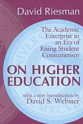 On Higher Education: The Academic Enterprise in an Era of Rising Student Consumerism 9780765804389