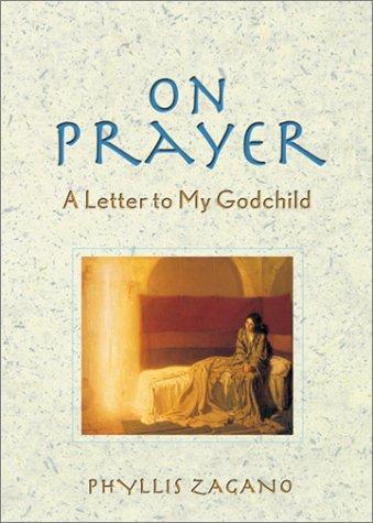 On Prayer: A Letter to My Godchild 9780764807954