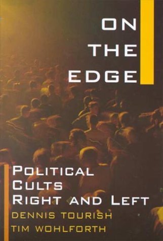 On the Edge: Political Cults Right and Left 9780765606396