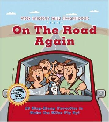 On the Road Again: 25 Sing-Along Tunes to Make the Miles Fly By! [With 60-Minute CD] 9780762422104