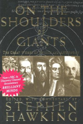 On the Shoulders of Giants: The Great Works of Physics and Astronomy 9780762416981