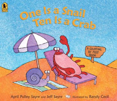 One Is a Snail, Ten Is a Crab: A Counting by Feet Book 9780763647902