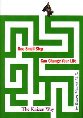 One Small Step Can Change Your Life: The Kaizen Way 9780761129233