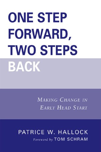 One Step Forward, Two Steps Back: Making Change in Early Head Start 9780761844471