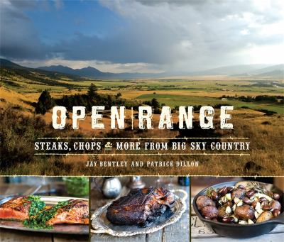 Open Range: Steaks, Chops, and More from Big Sky Country 9780762441532