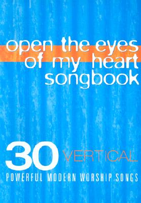 Open the Eyes of My Heart: 30 Powerful Modern Worship Songs