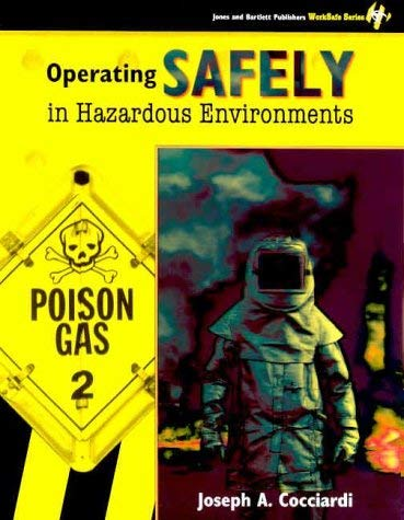 Operating Safely in Hazardous Environments 9780763714529