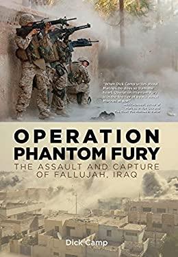 Operation Phantom Fury: The Assault and Capture of Fallujah, Iraq 9780760336984