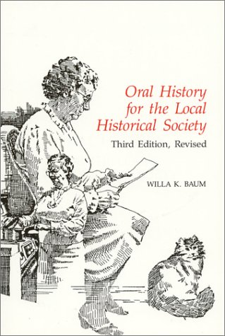 Oral History for the Local Historical Society 9780761991335