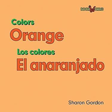 Orange/El Anaranjado 9780761428756