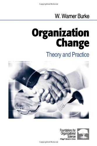 Organization Change: Theory and Practice 9780761914839