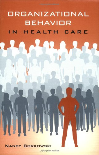 Organizational Behavior in Health Care 9780763747688