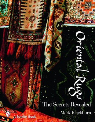 Oriental Rugs: The Secrets Revealed 9780764326417