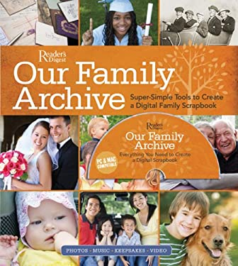 Our Family Archive: Super-Simple Tools to Create a Digital Family Scrapbook [With CDROM] 9780762109944