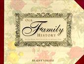 Our Family History [With 21 1/2 X 16 1/2 Poster] 2907931
