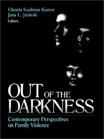Out of the Darkness: Contemporary Perspectives on Family Violence 9780761907763