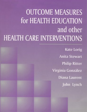 Outcome Measures for Health Education and Other Health Care Interventions 9780761900672
