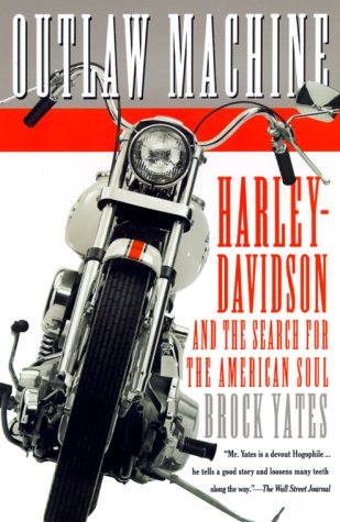 Outlaw Machine: Harley-Davidson and the Search for the American Soul 9780767905169