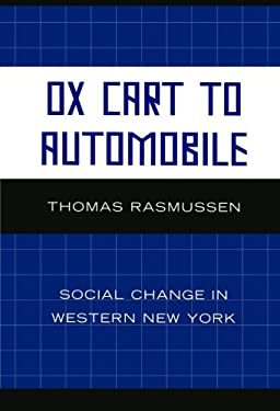 Ox Cart to Automobile: Social Change in Western New York 9780761845881