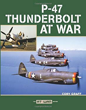 P-47 Thunderbolt at War 9780760329481