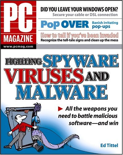 PC Magazine Fighting Spyware, Viruses, and Malware 9780764577697
