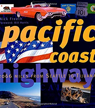 Pacific Coast Highway: 2,066 Miles from Olympia to Tijuana 9780760314630