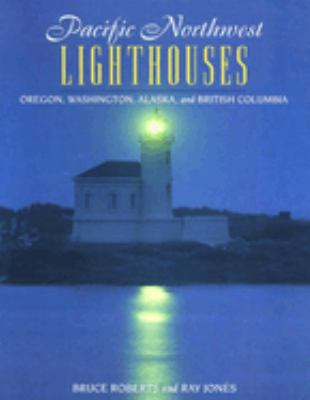 Pacific Northwest Lighthouses 9780762700820
