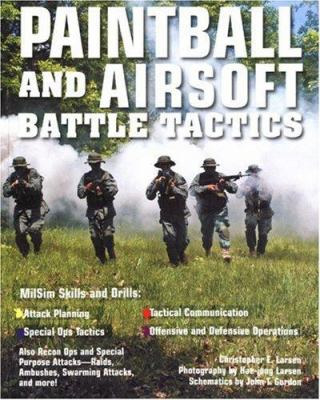 Paintball and Airsoft Battle Tactics 9780760330630
