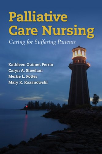 Palliative Care Nursing: Caring for Suffering Patients 9780763773847