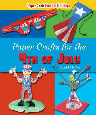 Paper Crafts for the 4th of July 9780766037274