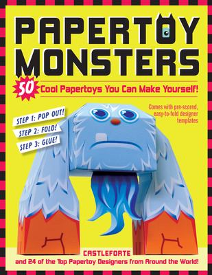 Papertoy Monsters: 50 Cool Papertoys You Can Make Yourself! 9780761158820