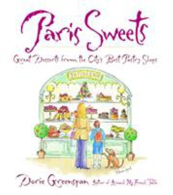 Paris Sweets: Great Desserts from the City's Best Pastry Shops 9780767906814