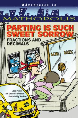 Parting Is Such Sweet Sorrow: Fractions and Decimals 9780764141713