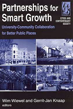 Partnerships for Smart Growth: University-Community Collaboration for Better Public Places 9780765615596