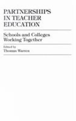 Partnerships in Teacher Education: Schools and Colleges Working Together 9780761805380