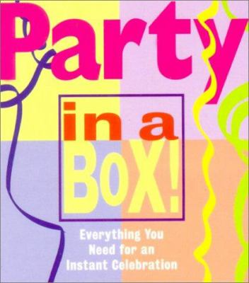 Party in a Box: Everything You Need for an Instant Celebration [With 32-Page Book and 3 Balloons, Noisemaker, Bag of Confetti, Streamers] 9780762409730