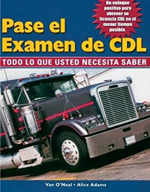 Pase El Examen de CDL: Todo Lo Que Usted Necesita Saber 9780766850163