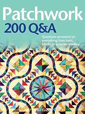 Patchwork 200 Q&A: Questions Answered on Everything from Basic Blocks to Accurate Binding 9780764163746