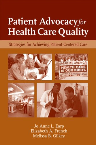Patient Advocacy for Health Care Quality: Strategies for Achieving Patient-Centered Care 9780763749613